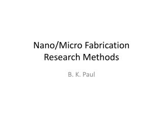 Nano/Micro Fabrication Research Methods