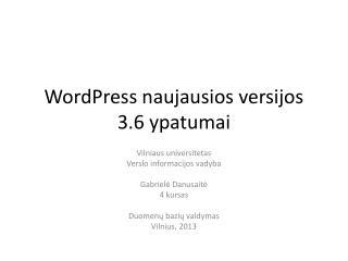 WordPress naujausios versijos  3.6  ypatumai