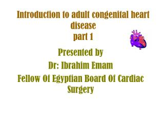 Introduction to adult congenital heart disease part 1