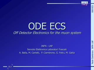 ODE ECS Off Detector Electronics for the muon system
