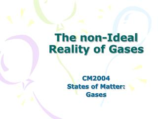 The non-Ideal Reality of Gases