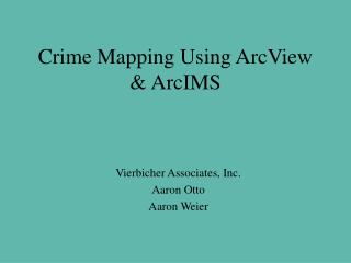 Crime Mapping Using ArcView & ArcIMS