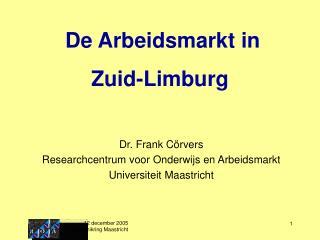 De Arbeidsmarkt in  Zuid-Limburg