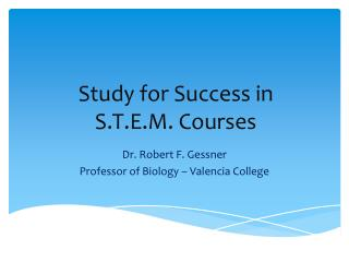 Study for Success in S.T.E.M. Courses