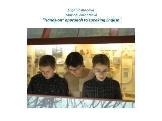 ? lga Romanova  Marina Vorontsova  �Hands-on� approach to speaking English