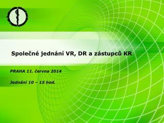 Společné jednání VR, DR a zástupců KR