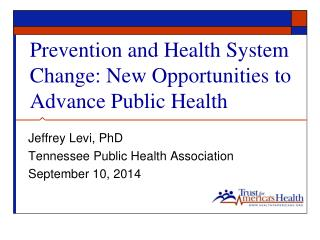 Prevention and Health System Change: New Opportunities to Advance Public Health