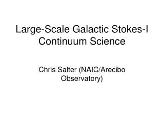 Large-Scale Galactic Stokes-I Continuum Science