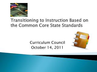 Transitioning to Instruction Based on the Common Core State Standards