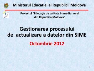 Gestionarea procesului  de  actualizare a datelor  din SIME Octombrie 2012