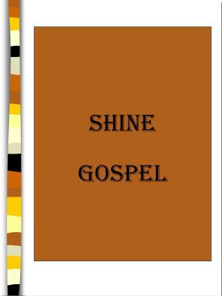 Shine Gospel