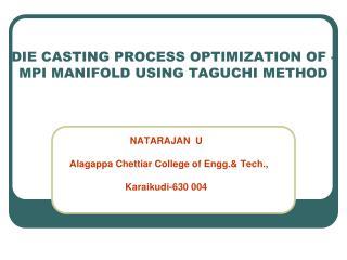 DIE CASTING PROCESS OPTIMIZATION OF -MPI MANIFOLD USING TAGUCHI METHOD