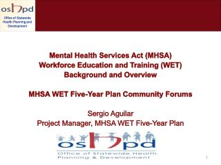 Mental Health Services Act (MHSA)  Workforce Education and Training (WET)  Background and Overview
