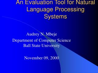 An Evaluation Tool for Natural Language Processing Systems