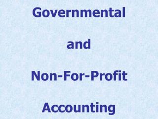 Governmental  and  Non-For-Profit  Accounting