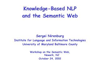 Knowledge-Based NLP  and the Semantic Web Sergei Nirenburg