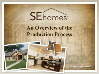An Overview of the  Production Process