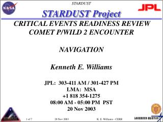 STARDUST Project CRITICAL EVENTS READINESS REVIEW COMET P/WILD 2 ENCOUNTER NAVIGATION