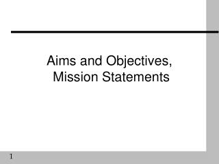 Aims and Objectives,  Mission Statements