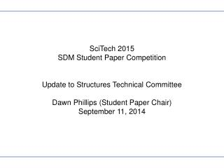 SciTech 2015 SDM Student Paper Competition Update to Structures Technical Committee