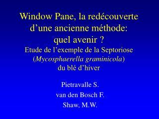 Pietravalle S. van den Bosch F. Shaw, M.W.