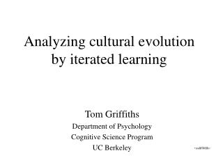 Analyzing cultural evolution by iterated learning
