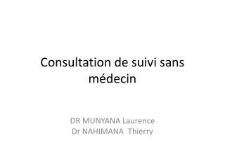 Consultation de suivi sans médecin