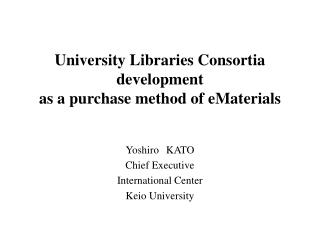 University Libraries Consortia development as a purchase method of eMaterials