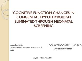 COGNITIVE FUNCTION CHANGES IN CONGENITAL HYPOTHYROIDISM ELIMINATED THROUGH NEONATAL SCREENING