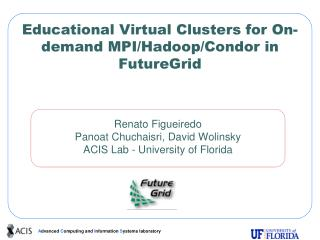 Educational Virtual Clusters for On-demand MPI/Hadoop/Condor in FutureGrid