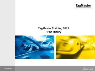 TagMaster Training 2013 RFID Theory