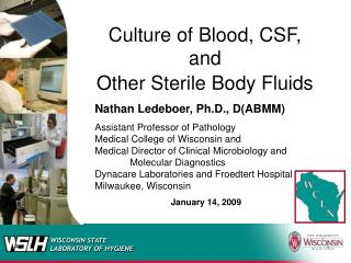 Culture of Blood, CSF, and  Other Sterile Body Fluids