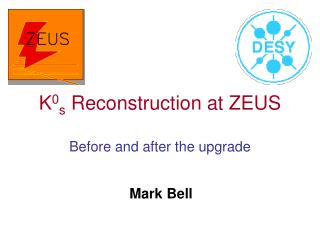 K 0 s  Reconstruction at ZEUS