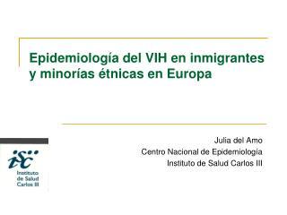 Epidemiología del VIH en inmigrantes y minorías étnicas en Europa