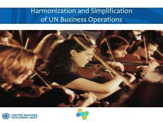 Harmonization and Simplification  of UN Business Operations