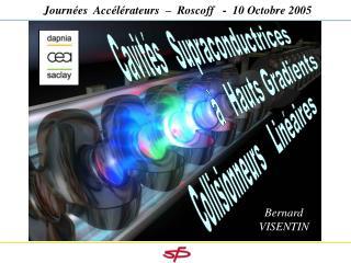 Journées  Accélérateurs  –  Roscoff   -  10 Octobre 2005