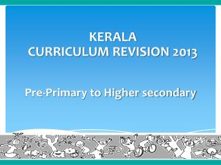 Pre-Primary to Higher secondary