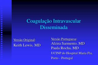 Coagula  o Intravascular Disseminada