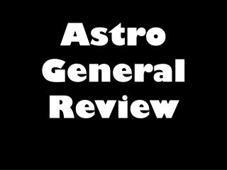 Astro General Review