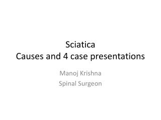 Sciatica Causes and 4 case presentations