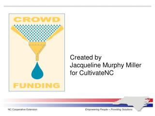 Created by  Jacqueline  Murphy Miller  for CultivateNC