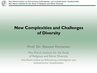 New Complexities and Challenges               of Diversity