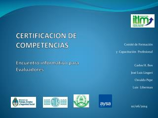 CERTIFICACION DE COMPETENCIAS Encuentro informativo para Evaluadores