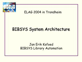 BIBSYS System Architecture