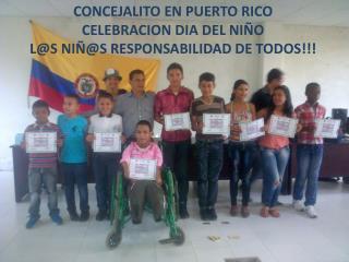 CONCEJALITO EN PUERTO RICO  CELEBRACION DIA DEL NIÑO L@S NIÑ@S RESPONSABILIDAD DE TODOS!!!