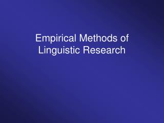 Empirical Methods of Linguistic Research