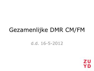 Gezamenlijke DMR CM/FM