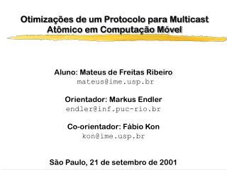 Otimiza��es de um Protocolo para Multicast At�mico em Computa��o M�vel