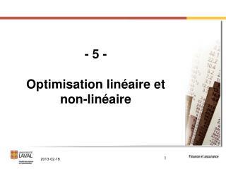 - 5 - Optimisation linéaire et non-linéaire