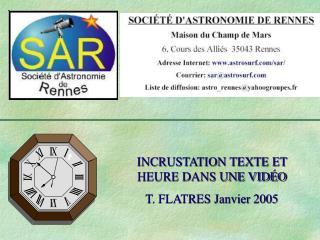 INCRUSTATION TEXTE ET HEURE DANS UNE VIDÉO T. FLATRES Janvier 2005